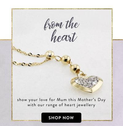From the Heart - show your love for mum this mothers day with our range of heart jewellery